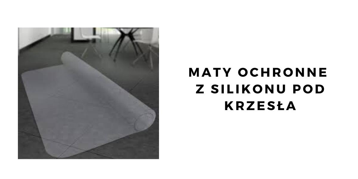 Maty ochronne z silikonu pod krzesła
